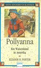 Pollyanna. Ein Waisenkind in Amerika.