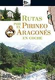 RUTAS POR EL PIRINEO ARAGONES EN COCHE