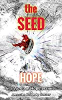 The SEED: Hope In A World Of Hopelessness
