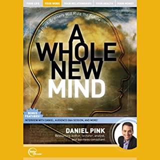 A Whole New Mind (Live)                   By:                                                                                                                                 Daniel Pink                               Narrated by:                                                                                                                                 Daniel Pink                      Length: 1 hr and 13 mins     302 ratings     Overall 4.3