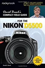 David Busch's Compact Field Guide for the Nikon D5500 (The David Busch Camera Guide Series)