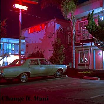 Change (feat. Mani)
