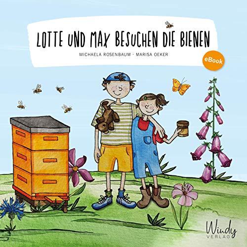 Lotte und Max besuchen die Bienen: Bilderbuch ab 4 Jahren. Wie entsteht Honig? Warum sind Bienen wichtig? Wie können wir Insekten schützen? Sachwissen für Kinder zum Vorlesen & selbst entdecken.