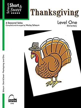 Short & Sweet Thanksgiving: Level 1-6 Seasonal Solos