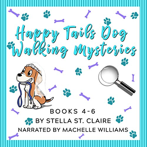 The Happy Tails Dog Walking Mysteries Series: Books 4-6 audiobook cover art