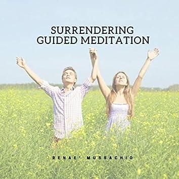 Surrendering Guided Meditation