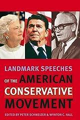 Landmark Speeches of the American Conservative Movement (Landmark Speeches:  A Book Series) Kindle Edition