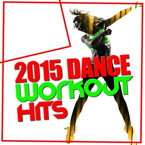 Dance Hit Workout 2015, Dance Workout & Dubstep Workout Music