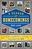 A Season of Homecomings: Living, Learning, & Loving Every School in the SEC