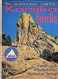 Korsika - Bavella: Ein Wander- und Kletterführer: Ein Führer für Täler und Berge