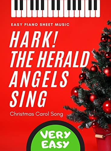 Hark! The Herald Angels Sing - Very EASY Piano Keyboard Christmas Carol Song for beginners + Lyrics + Video Tutorial : Teach Yourself How to Play Popular ... Kids, Adults, BIG Notes (English Edition)
