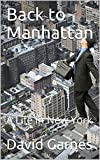 Back to Manhattan: A Life in New York (English Edition)