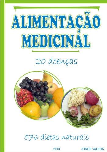 ALIMENTAÇAO MEDICINAL 20 doenças, 576 dietas naturales acidez, acne, comidas afrodisiacas, alergia