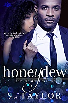 Honeydew (Southern Seduction Book 1) by [S. Taylor]
