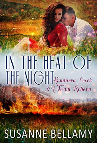 Book: In the Heat of the Night (Bindarra Creek A Town Reborn Book 2) by Susanne Bellamy