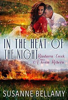 In the Heat of the Night (Bindarra Creek A Town Reborn Book 2) by [Susanne Bellamy]