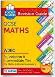 WJEC GCSE Maths (Foundation and Intermediate)   Pocket Posters: The Pocket-Sized Maths Revision Guide   WJEC Specification   FREE digital edition for computers, phones and tablets!