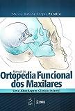 Manual de Ortopedia Funcional dos Maxilares. Uma Abordagem Clínico-Infantil