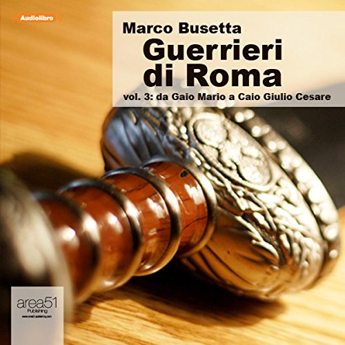 Guerrieri di Roma, vol. 3 [Warriors of Rome, Vol. 3] audiobook cover art