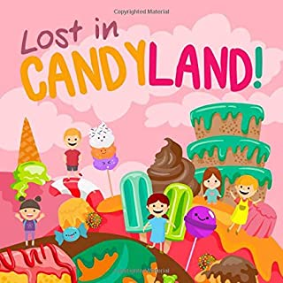 Lost in Candyland!: A Fun Search and Find Book for 2-5 Year Olds!