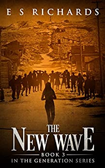 The New Wave: Book 3 in The Generation Series by [E S Richards]