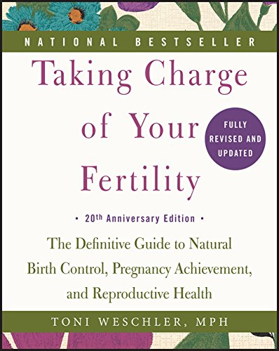 Taking Charge of Your Fertility, 20th Anniversary Edition: The Definitive Guide to Natural Birth Control, Pregnancy…