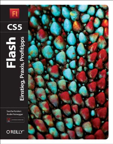 Flash CS5: Einstieg, Praxis, Profitipps