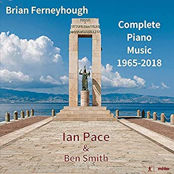 Brian Ferneyhough: Complete Piano Music 1965-2018