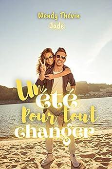 Un été pour tout changer: Jade par [Wendy Thevin]