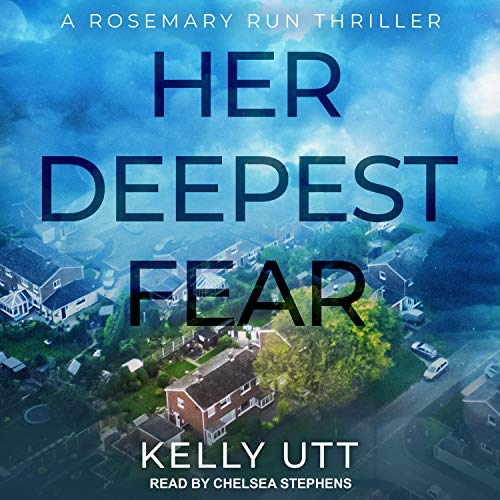 Her Deepest Fear Audiobook By Kelly Utt cover art