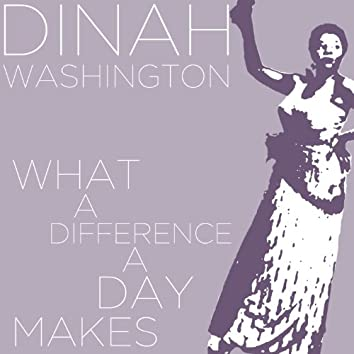 What a Difference a Day Makes - Dinah Washington Sings Hits Like Unforgettable, This Bitter Earth, And Mad About the Boy!