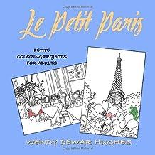 Le Petit Paris: Petite Coloring Projects for Adults