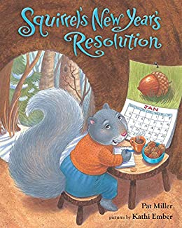 Squirrel's New Year's Resolution by [Pat Miller, Kathi Ember]