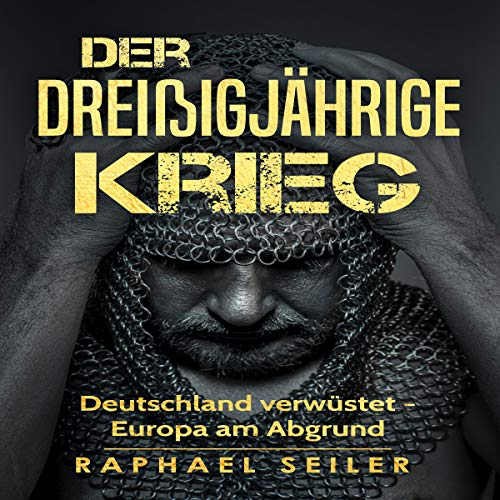 Der Dreißigjährige Krieg: Deutschland verwüstet - Europa am Abgrund [The Thirty Years War: Germany Devastated - Europe on the Brink] audiobook cover art