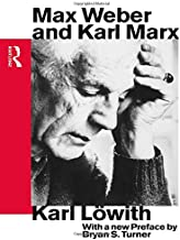 Max Weber and Karl Marx (Routledge Classics in Sociology)