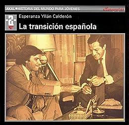 La transición española (Historia del mundo para jóvenes nº 70 ...