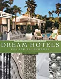 Dream Hotels USA and the Bahamas: Architectural Hideaways
