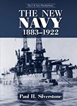 The New Navy, 1883-1922 (The U.S. Navy Warship Series)
