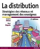 La Distribution - Stratégies des réseaux et management des enseignes