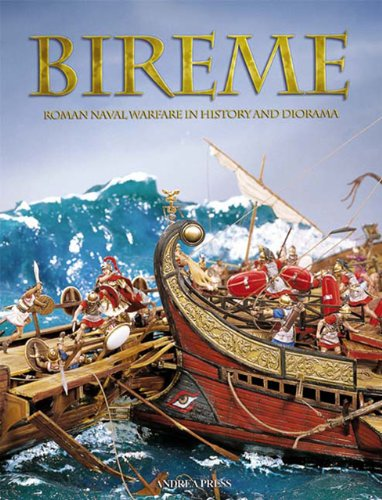 Bireme: Roman Naval Warfare in History and Diorama