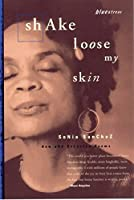 Shake Loose My Skin: New and Selected Poems (Bluestreak)
