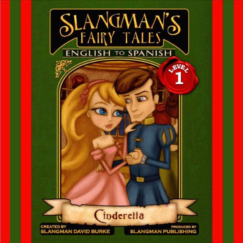 Slangman's Fairy Tales: English to Spanish, Level 1 - Cinderella audiobook cover art