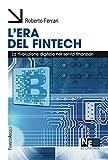 L'era del Fintech. La rivoluzione digitale nei servizi...