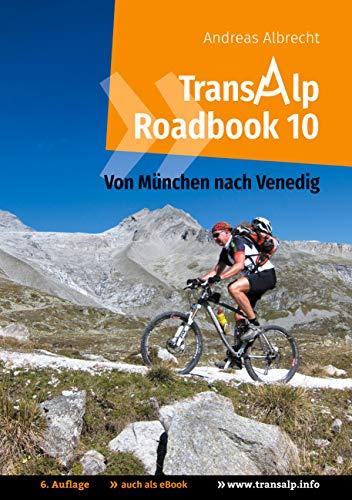 Transalp Roadbook 10: Von München nach Venedig: Eine Albrecht-Route für Mountainbikes (Transalp Roadbooks, Band 10)