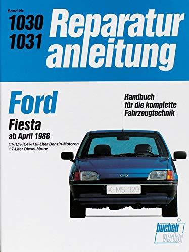 Ford Fiesta ab April 1988: Benzin- und Diesel-Motoren // Reprint der 6. Auflage 1990 (Reparaturanleitungen)