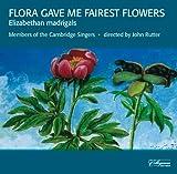 Songtexte von The Cambridge Singers, John Rutter - Flora Gave Me Fairest Flowers