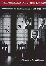 Technology and the Dream: Reflections on the Black Experience at MIT, 1941–1999 (The MIT Press)