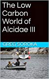 The Low Carbon World of Alcidae III (English Edition)