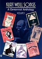 Kurt Weill Songs Volume 1: A Centennial Anthology