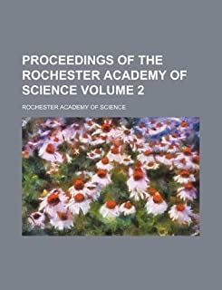 Proceedings of the Rochester Academy of Science Volume 2